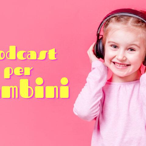 Podcast per bambini